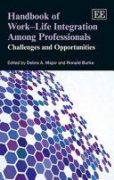 Handbook of Work life Integration Among Professionals