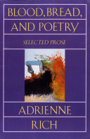 Blood, Bread, and Poetry: Selected Prose 1979-1985