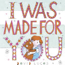 I Was Made For You Book
