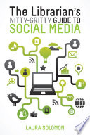 The Librarian S Nitty Gritty Guide To Social Media Book PDF