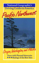 National Geographic s Driving Guides to American Pacific Northwest