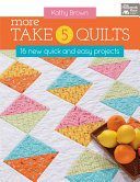 More Take 5 Quilts