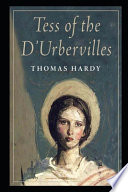 Tess of the D'Urbervilles By Thomas Hardy The New Fully Annotated Edition