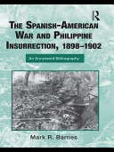 The Spanish American War and Philippine Insurrection  1898   1902