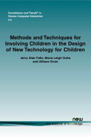 Methods and Techniques for Involving Children in the Design of New Technology for Children