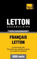 Vocabulaire Français-Letton pour l'autoformation - 5000 mots