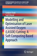 Modelling and Optimisation of Laser Assisted Oxygen  LASOX  Cutting  A Soft Computing Based Approach