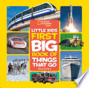 National Geographic Little Kids First Big Book of Things That Go Book