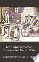 Lee s Advanced School History of the United States