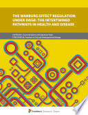 The Warburg Effect Regulation Under Siege  The Intertwined Pathways in Health and Disease