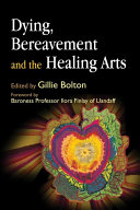 Dying  Bereavement  and the Healing Arts