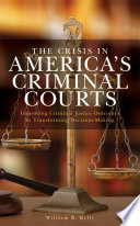 The Crisis in America s Criminal Courts