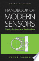 """Handbook of Modern Sensors: Physics, Designs, and Applications"" by Jacob Fraden"