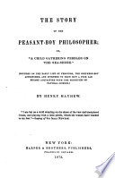 "The Story of the Peasant-boy Philosopher, Or, ""The Child Gathering Pebbles on the Sea-shore""  : (founded on the Early Life of Ferguson, the Shephard-boy Astronomer, and Intended to Show how a Poor Lad Became Acquainted with the Principles of Natural Science)"