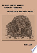 Of Bears Wolves And Men In Homage To The Wild PDF