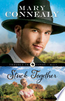 Stuck Together  Trouble in Texas Book  3  Book PDF