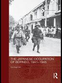 Pdf The Japanese Occupation of Borneo, 1941-45