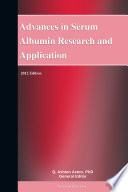 Advances In Serum Albumin Research And Application 2012 Edition Book PDF