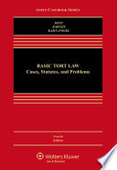Basic Tort Law  : Cases Statutes and Problems