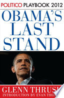 Obama s Last Stand  Playbook 2012  POLITICO Inside Election 2012