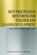 Best Practices in Mentoring for Teacher and Leader Development
