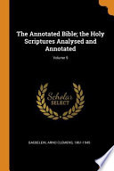 The Annotated Bible; The Holy Scriptures Analysed and Annotated;