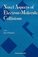 Novel Aspects of Electron molecule Collisions