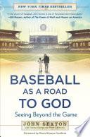 Baseball as a Road to God