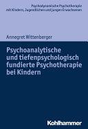 Psychoanalytische und tiefenpsychologisch fundierte Psychotherapie bei Kindern