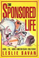 The Sponsored Life
