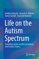 Life on the autism spectrum: translating myths and misconceptions into positive futures