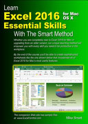 Learn Excel 2016 Essential Skills for Mac OS X with the Smart Method
