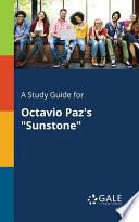 A Study Guide for Octavio Paz's