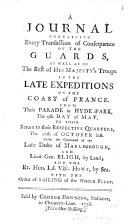 A Journal containing every transaction of the Guards, as well as of the rest of His Majesty's troops in the late expedition on the coast of France, etc