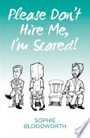 Please Don t Hire Me  I m Scared