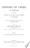 A History Of Crime In England Illustrating The Changes Of The Laws In The Progress Of Civilisation Written From The Public Records And Other Contemporary Evidence By Luke Owen Pike