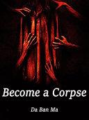 Become a Corpse