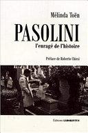 Pdf Pasolini : l'enragé de l'histoire Telecharger
