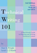 Technical Writing 101  A Real World Guide to Planning and Writing Technical Content  Third Edition