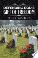 Defending God s Gift of Freedom