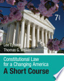 Constitutional Law for a Changing America  : A Short Course