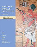 A History of World Societies  Volume A  From Antiquity to 1500 Book