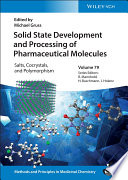 Solid State Development and Processing of Pharmaceutical Molecules Book