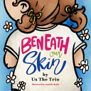 Beneath Our Skin