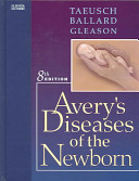 Taeusch  Avery s Disease of the Newborn 8 e and Brodsky  Neonatology Review Package