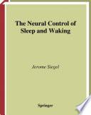 The Neural Control Of Sleep And Waking Book PDF