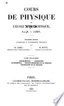 Cours de physique de l'École polytechnique: Thermométrie. Dilatations. Calorimétrie. Théorie mécanique de la chaleur. Propagation de la chaleur. 1878