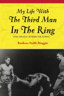Pdf My Life With the Third Man In the Ring: The Drama Outside the Ropes