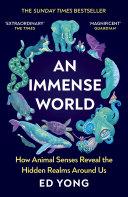 An Immense World