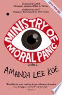 """Ministry of Moral Panic"" by Amanda Lee Koe"